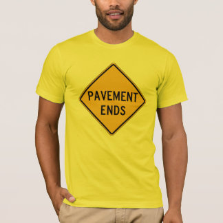 Pavement Ends 1, Traffic Warning Sign, USA T-Shirt