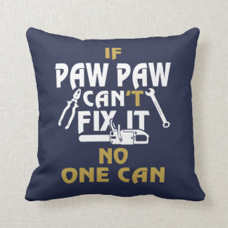 PAW PAW CAN FIX IT! THROW PILLOW