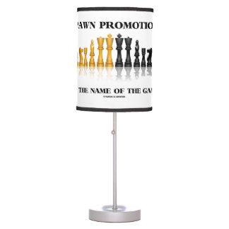 Pawn Promotion Is The Name Of Game Chess Humor Table Lamp