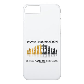 Pawn Promotion Is The Name Of The Game Chess Humor iPhone 8/7 Case