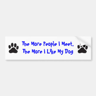 PawPrint More People I Meet, More I Like My Dog Bumper Sticker