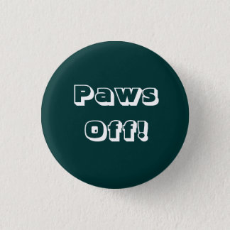 Paws Off! Button