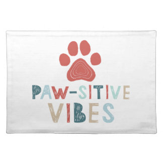 Pawsitive-vibes Placemat