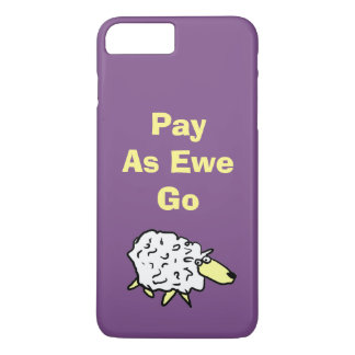 Pay As Ewe Go! iPhone 8 Plus/7 Plus Case