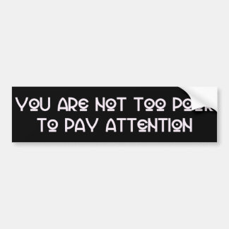 """""""Pay Attention"""" Bumper Sticker"""