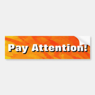 Pay Attention! Bumper Sticker
