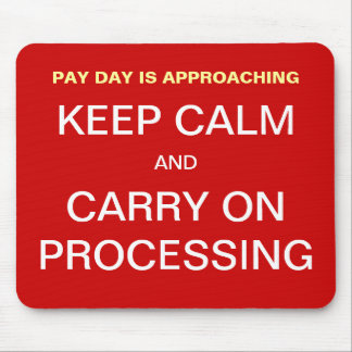 Pay Day Payroll Keep Calm Motivational Slogan Mouse Pad