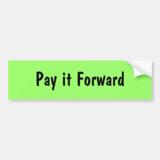 Pay it Forward Bumper Sticker