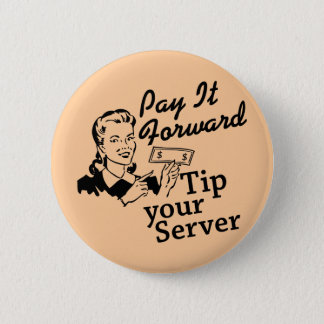 Pay It Forward, Tip Your Server 2 Inch Round Button