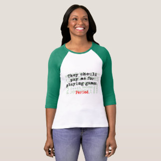 Pay me for gaming Women's 3/4 Sleeve Raglan TShirt
