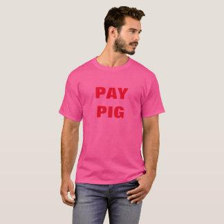 PAY PIG T-Shirt