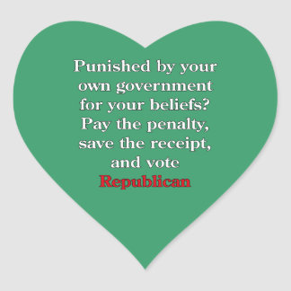 Pay the penalty, vote Republican Heart Sticker