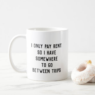 Paying Rent for Trips Mug
