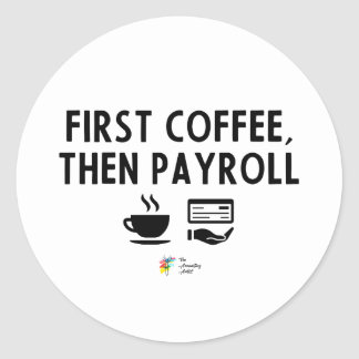 Payroll Sticker - First Coffee, Then Payroll