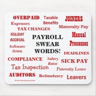 Payroll Swear Words! Annoying Funny Payroll Terms Mouse Pad