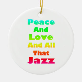 Peace and Love and All that Jazz  Ornament