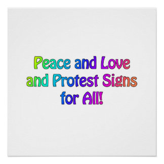 Peace and Love and Protest Signs for All