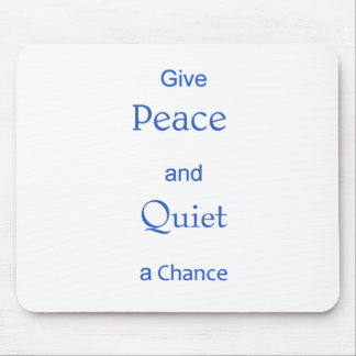 peace and quiet mouse pad