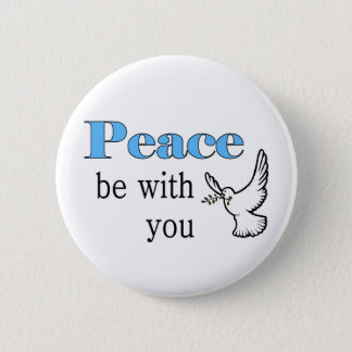 Peace dove, Peace be with you 2 Inch Round Button
