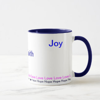 Peace Faith Joy- Hope and Love mug