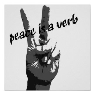 Peace is a verb poster