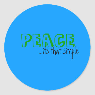 PEACE, ...its that simple Classic Round Sticker