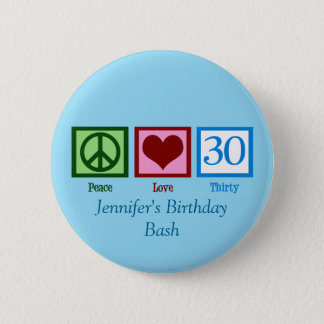 Peace Love 30th Birthday Custom Blue 2 Inch Round Button