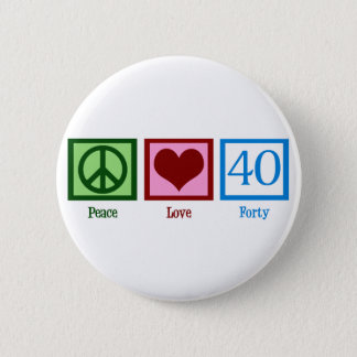 Peace Love 40 2 Inch Round Button