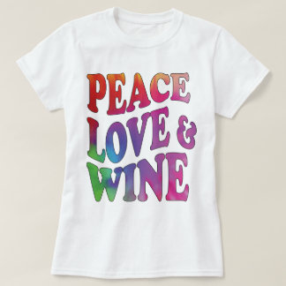 Peace Love 7 Wine Tie-Dyed Retro Design T-Shirt