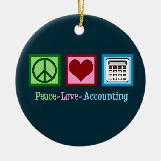 Peace Love Accounting Ceramic Ornament