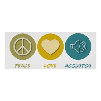 Peace Love Acoustics Poster