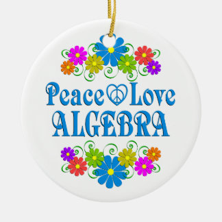 Peace Love Algebra Ceramic Ornament