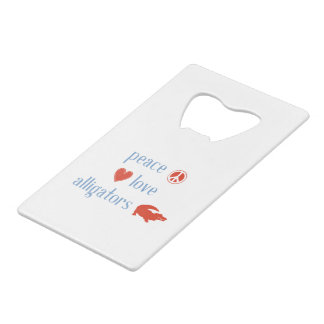 Peace Love Alligators Credit Card Bottle Opener