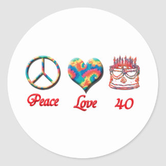 Peace Love and 40 years old Classic Round Sticker
