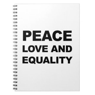PEACE, LOVE AND EQUALITY NOTEBOOK