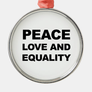 PEACE, LOVE AND EQUALITY Silver-Colored ROUND ORNAMENT