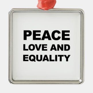 PEACE, LOVE AND EQUALITY Silver-Colored SQUARE ORNAMENT
