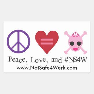 Peace, Love and NotSafe4Werk.com Sticker