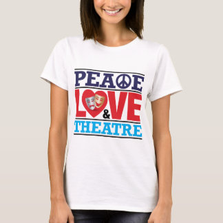 Peace, Love and Theatre T-Shirt