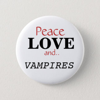 Peace, LOVE, and.., VAMPIRES 2 Inch Round Button