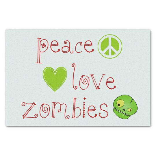 Peace Love and Zombies Tissue Paper
