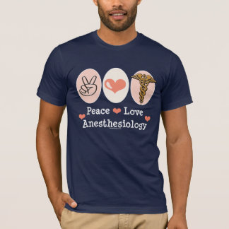 Peace Love Anesthesiology T shirt