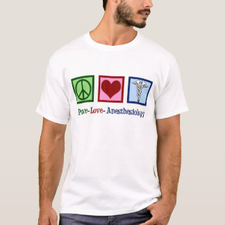 Peace Love Anesthesiology T-Shirt