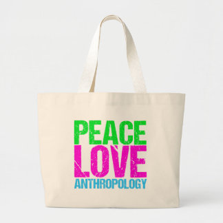 Peace Love Anthropology Large Tote Bag