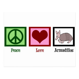 Peace Love Armadillos Post Cards