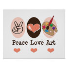 Peace Love Art Artist Poster
