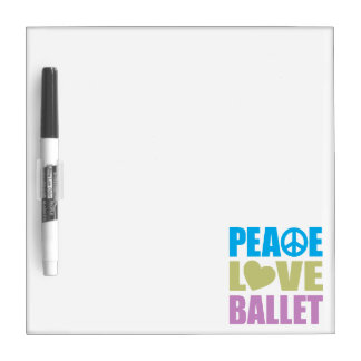 Peace Love Ballet Dry Erase Board