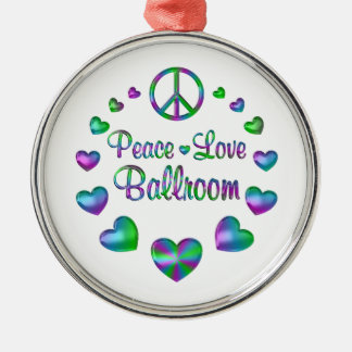Peace Love Ballroom Metal Ornament