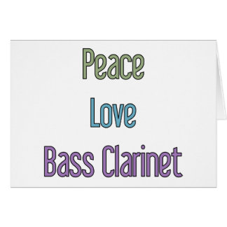 Peace, Love, Bass Clarinet Card