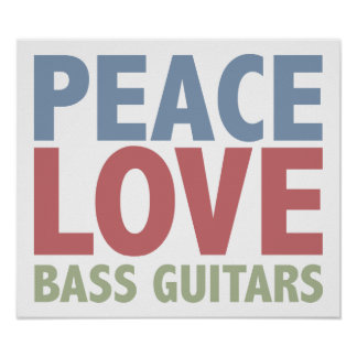 Peace Love Bass Guitars Poster